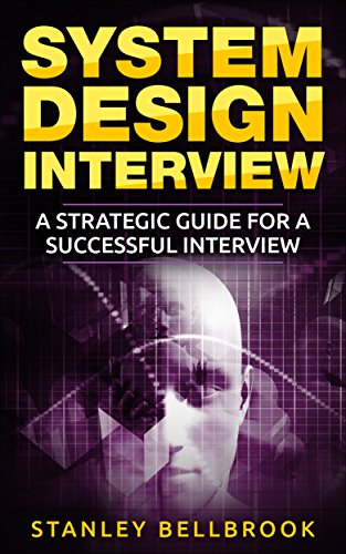 System Design Interview: A Strategic Guide for a Successful Interview (Computer Networks Basics Interview Questions And Answers)