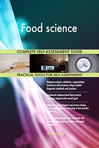 Food science All-Inclusive Self-Assessment - More than 660 Success Criteria, Instant Visual Insights, Comprehensive Spreadsheet Dashboard, Auto-Prioritized for Quick Results