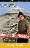 Explore Mount St. Helens with Noah Justice Study Guide and Workbook, Kyle Justice, 0890516790