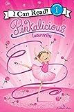 Pinkalicious: Tutu-rrific (I Can Read Level 1)