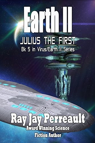 Earth II - Julius the First (Virus/Earth II Book 5)