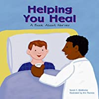 Helping You Heal: A Book About Nurses (Community Workers)