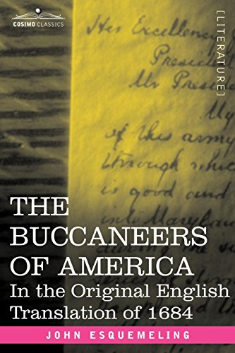 The Buccaneers of America: In the Original English Translation of 1684