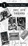 Dry Ice Dreams, A. P. Fuchs, 1926712315