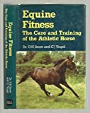 Equine Fitness, D. H. Snow and C. J. Vogel, 0715387332
