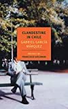 Clandestine in Chile: The Adventures of Miguel Littin (New York Review Books Classics)