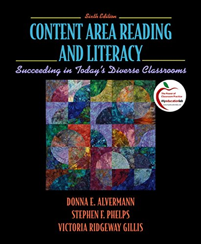 Content Area Reading and Literacy: Succeeding in Today's Diverse Classrooms (6th Edition)