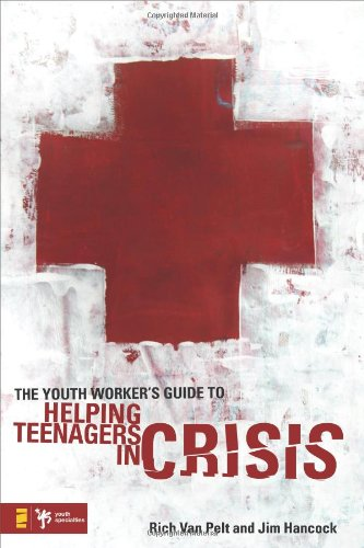 The Youth Worker's Guide to Helping Teenagers in Crisis (Youth Specialties (Paperback))