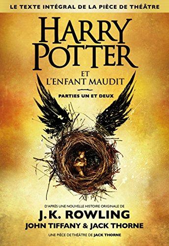 Harry Potter et l Enfant Maudit Parties Un et Deux Le texte intégral de la pièce de théâtre French Edition