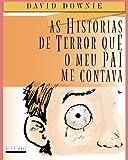 img - for As Historias De Terror Que O Meu Pai Me Contava (European Portuguese) (Portuguese Edition) book / textbook / text book
