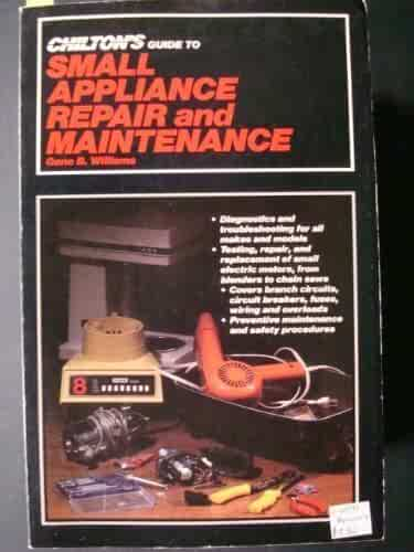Chilton's Guide to Small Appliance Repair and Maintenance