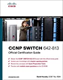 CCNP SWITCH 642-813 Official Certification Guide (CCNP Switch Exam Preparation)