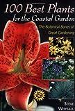 100 Best Plants for the Coastal Garden, Steve Whysall, 155110704X