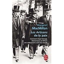 ARTISANS DE LA PAIX (LES) : COMMENT LLOYD GEORGE CLÉMENCEAU ET WILSON ONT REDESSINÉ LA CARTE DU MOND