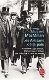 Les Artisans de la paix : Comment Lloyd George, Clemenceau et Wilson ont redessiné la carte du monde