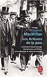 Les Artisans de la paix : Comment Lloyd George, Clemenceau et Wilson ont redessiné la carte du monde par MacMillan