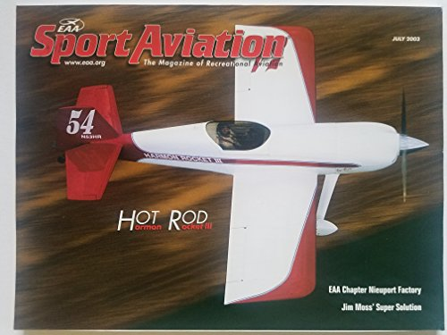 (EAA Sport Aviation, July 2003 - Hot Rod: Harmon Rocket III/ EAA Chapter Nieuport Factory/ Jim Moss' Super Solution: In the Wake of Matty Laird and Jimmy Doolittle)