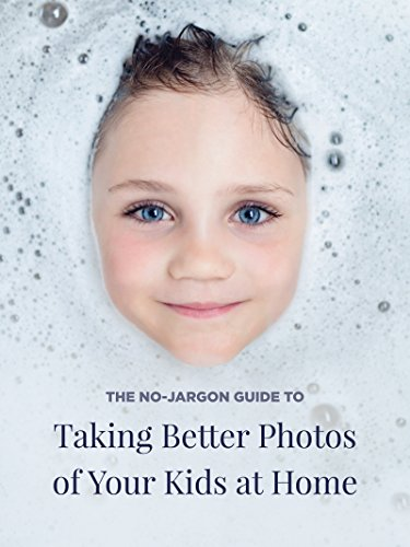 The No-Jargon Guide to Taking Better Photos of Your Kids at Home by [Frank, Maria]