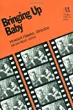 Bringing Up Baby: Howard Hawks, Director (Rutgers Films in Print series) (1988-11-01)