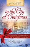 Love Finds You in the City at Christmas (Holiday Two-in-One Edition)