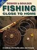 Denver & Boulder Fishing Close to Home