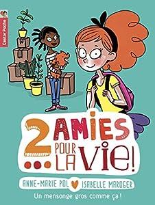 """Afficher """"Deux amies pour la vie n° 1 Un mensonge gros comme ça !"""""""