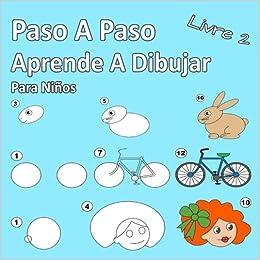 Paso A Paso Aprende A Dibujar Para Niños Libro 2 Imágenes Simples