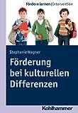 Forderung Bei Kulturellen Differenzen, Wagner, Stephanie, 3170224778