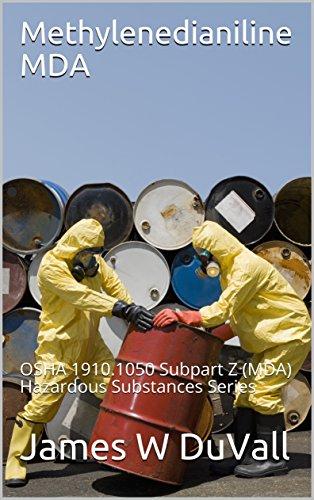 Methylenedianiline MDA Workbook: OSHA 1910.1050 Subpart Z and 1926.60 Subpart D (MDA) Toxic and Hazardous Substances Series (OSHA Toxic and Hazardous Substances Series Book 1)