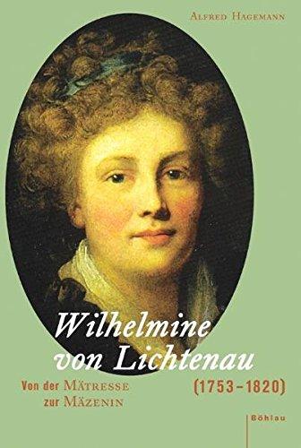 Wilhelmine von Lichtenau (1753-1820) (Studien zur Kunst, Band 9)