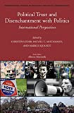 img - for Political Trust and Disenchantment With Politics: International Perspectives (International Studies in Sociology and Social Anthropology) book / textbook / text book