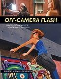 Off-Camera Flash, Robin Deutschmann and Rod Deutschmann, 1584289929