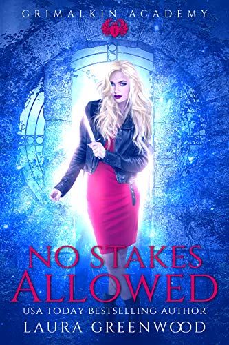 No Stakes Allowed Grimalkin Academy Laura Greenwood Paranormal Romance Urban Fantasy