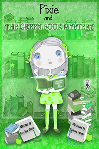 Pixie And The Green Book Mystery (Pixie Book Mystery 1)