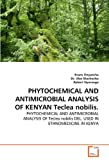 Phytochemical and Antimicrobial Analysis of Kenyan Teclea Nobilis, Onyancha Evans and Alex Machocho, 3639327616