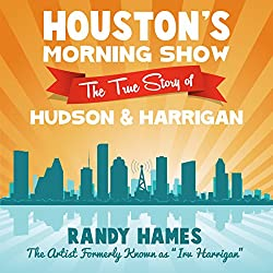 Houston's Morning Show: The True Story of Hudson & Harrigan