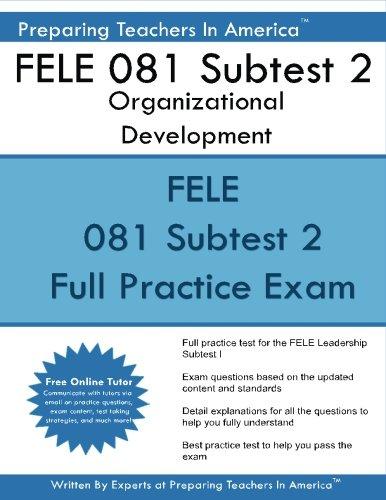 FELE 081 Subtest 2 Organizational Development: FELE - Florida Educational Leadership Examination