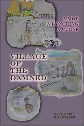 Book Village of the Damned: The lynching of Samuel L. Bush at the hands of 2,000 assassins, and the curse it spawned.