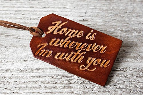Home is Wherever I'm With You Genuine Leather Luggage Tag