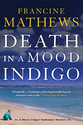 Death in a Mood Indigo (A Merry Folger Nantucket Mystery Book 3)