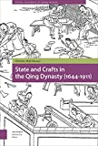State and Crafts in the Qing Dynasty (1644-1911) (Social Histories of Work in Asia)