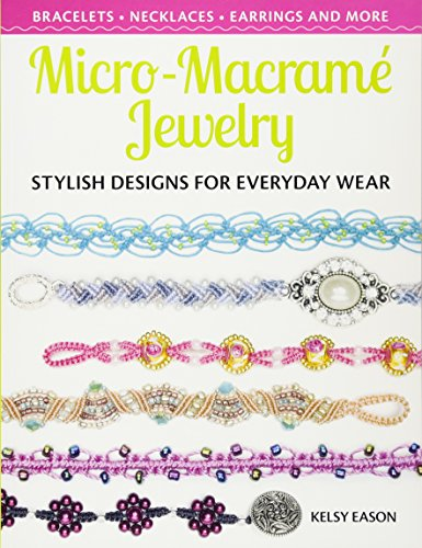 Micro-Macrame Jewelry: Stylish Designs for Everyday Wear (Drapes Bamboo)