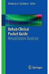 Rehab Clinical Pocket Guide: Rehabilitation Medicine Paperback