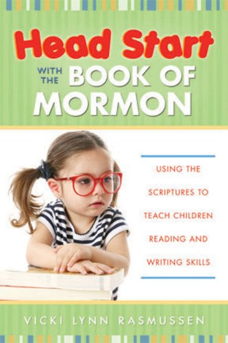 Head Start With the Book of Mormon (Using the Scriptures to Teach Children Reading and Writing Skills) by Brand: Cedar Fort