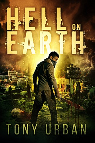Hell on Earth (Life of the Dead Book 1) by [Urban, Tony]