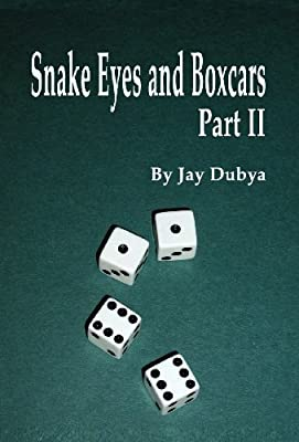 Snake Eyes and Boxcars, Part II