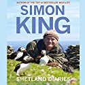 Shetland Diaries Audiobook by Simon King Narrated by Simon King