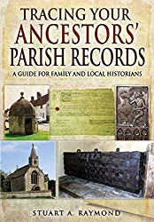 Tracing Your Ancestors' Parish Records: A Guide for Family and Local Historians