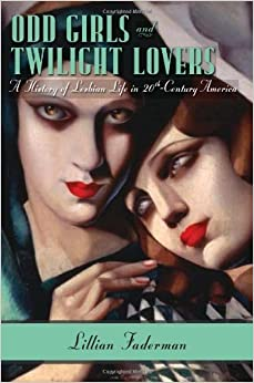 Book Odd Girls and Twilight Lovers: A History of Lesbian Life in Twentieth-Century America by Faderman Lillian (2012-02-21)