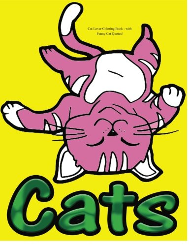 Download Cat Lover Coloring Book - with Funny Cat Quotes!: Adults De-stress and Relaxation Colouring pdf